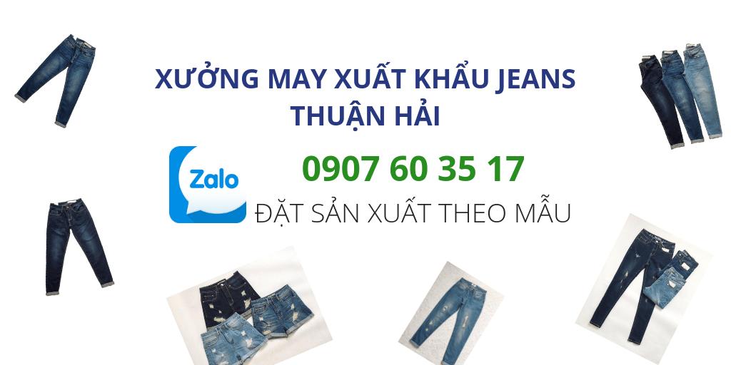 đặt may gia công quần jeans theo mẫu tại xưởng may chuyên sỉ jeans VNXK Thuận Hải HCM