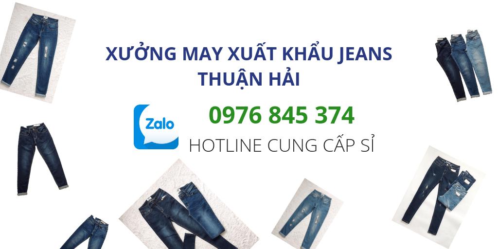 Hotline cung cấp quần jeans VNXK giá sỉ tại xưởng may chuyên sỉ quần jeans Thuận Hải