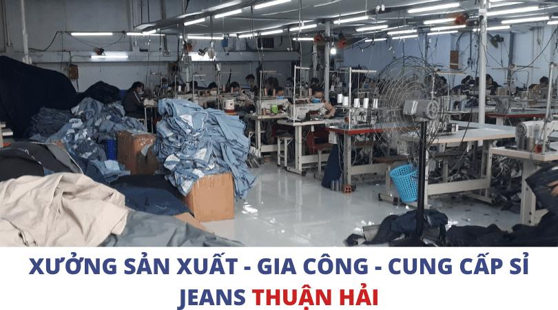 tìm xưởng chuyên sản xuất, gia công, bán sỉ quần jeans nữ VNXK tại Sài Gòn - Xưởng Quần Jeans Thuận Hải